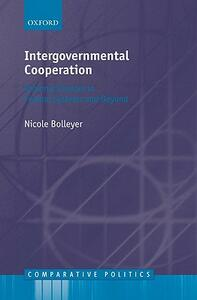 Intergovernmental Cooperation: Rational Choices in Federal Systems and Beyond - Nicole Bolleyer - cover