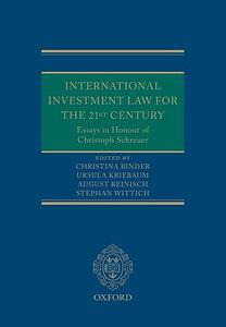 International Investment Law for the 21st Century: Essays in Honour of Christoph Schreuer - cover