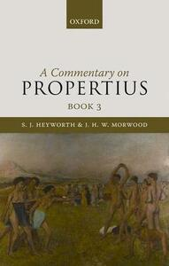 A Commentary on Propertius, Book 3 - S. J. Heyworth,J. H. W. Morwood - cover