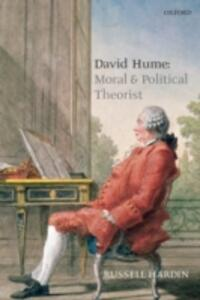 David Hume: Moral and Political Theorist - Russell Hardin - cover