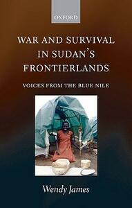 War and Survival in Sudan's Frontierlands: Voices from the Blue Nile - Wendy James - cover