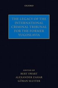 The Legacy of the International Criminal Tribunal for the Former Yugoslavia - cover