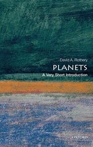 Planets: A Very Short Introduction - David A. Rothery - cover