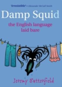 Damp Squid: The English Language Laid Bare - Jeremy Butterfield - cover