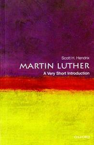 Martin Luther: A Very Short Introduction - Scott H. Hendrix - cover