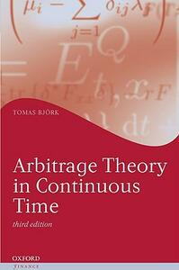 Arbitrage Theory in Continuous Time - Tomas Bjork - cover