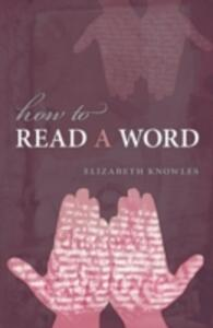 How to Read a Word - Elizabeth Knowles - cover