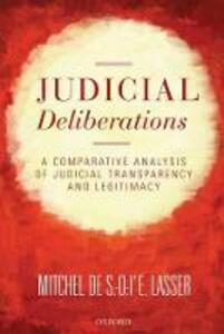 Judicial Deliberations: A Comparative Analysis of Transparency and Legitimacy - Mitchel De S.-O.-L'E. Lasser - cover