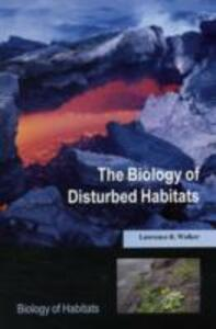 The Biology of Disturbed Habitats - Lawrence R. Walker - cover