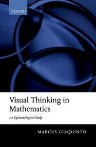 Visual Thinking in Mathematics - Marcus Giaquinto - cover