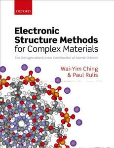 Electronic Structure Methods for Complex Materials: The orthogonalized linear combination of atomic orbitals - Wai-Yim Ching,Paul Rulis - cover