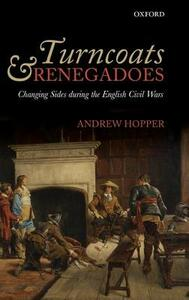 Turncoats and Renegadoes: Changing Sides during the English Civil Wars - Andrew Hopper - cover