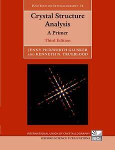 Crystal Structure Analysis: A Primer - Jenny Pickworth Glusker,Kenneth N. Trueblood - cover