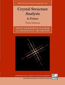 Crystal Structure Analysis: A Primer - Jenny Pickworth Glusker,Kenneth N. Trueblood - cover