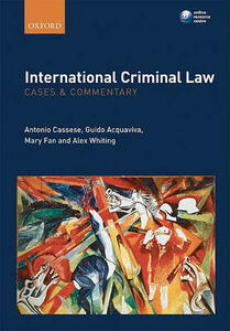 International Criminal Law: Cases and Commentary - Antonio Cassese,Guido Acquaviva,Mary Fan - cover
