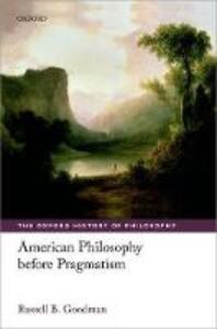 American Philosophy before Pragmatism - Russell B. Goodman - cover