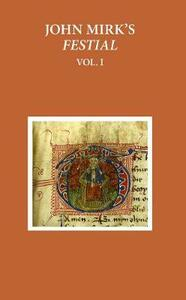 A Critical Edition of John Mirk's Festial, edited from British Library MS Cotton Claudius A.II: Volume 1 - cover