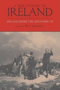 A New History of Ireland, Volume V: Ireland Under the Union, I: 1801-1870 - cover