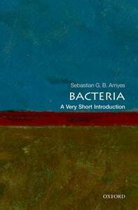 Bacteria: A Very Short Introduction - Sebastian G. B. Amyes - cover