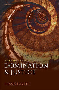 A General Theory of Domination and Justice - Frank Lovett - cover