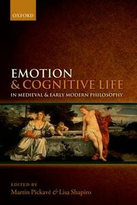 Emotion and Cognitive Life in Medieval and Early Modern Philosophy - cover