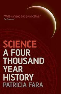 Science: A Four Thousand Year History - Patricia Fara - cover