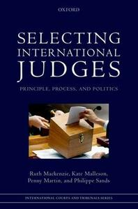Selecting International Judges: Principle, Process, and Politics - Ruth MacKenzie,Kate Malleson,Penny Martin - cover