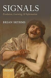Signals: Evolution, Learning, and Information - Brian Skyrms - cover