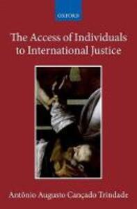 The Access of Individuals to International Justice - Antonio Augusto Cancado Trindade - cover