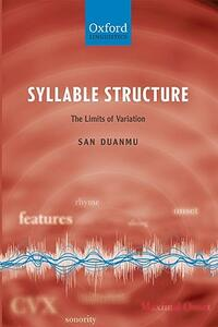 Syllable Structure: The Limits of Variation - San Duanmu - cover
