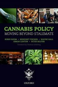 Cannabis Policy: Moving beyond stalemate - Robin Room,Benedikt Fischer,Wayne Hall - cover