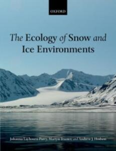 The Ecology of Snow and Ice Environments - Johanna Laybourn-Parry,Martyn Tranter,Andrew J. Hodson - cover