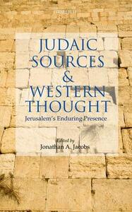 Judaic Sources and Western Thought: Jerusalem's Enduring Presence - cover