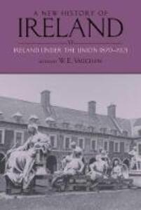 A New History of Ireland: Volume VI: Ireland under the Union, II: 1870-1921 - cover