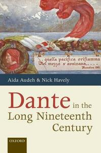 Dante in the Long Nineteenth Century: Nationality, Identity, and Appropriation - cover