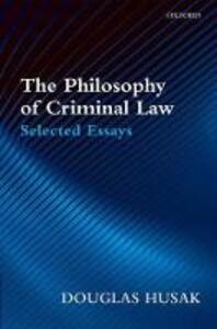 The Philosophy of Criminal Law: Selected Essays - Douglas Husak - cover