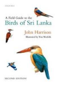 A Field Guide to the Birds of Sri Lanka - John Harrison,Tim Worfolk - cover