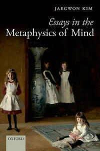 Essays in the Metaphysics of Mind - Jaegwon Kim - cover