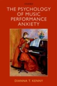 The Psychology of Music Performance Anxiety - Dianna T. Kenny - cover