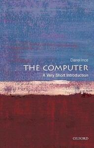 The Computer: A Very Short Introduction - Darrel Ince - cover