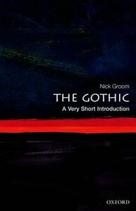 The Gothic: A Very Short Introduction - Nick Groom - cover