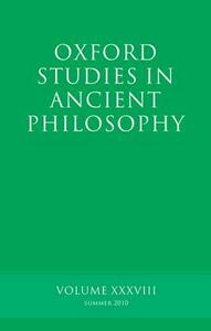Oxford Studies in Ancient Philosophy, Volume 38 - cover