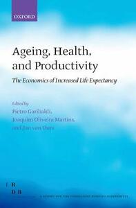 Ageing, Health, and Productivity: The Economics of Increased Life Expectancy - cover