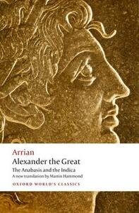 Alexander the Great: The Anabasis and the Indica - Arrian - cover