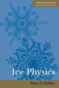 Ice Physics - Peter Victor Hobbs - cover
