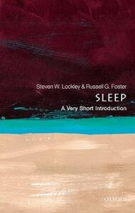 Sleep: A Very Short Introduction - Steven W. Lockley,Russell G. Foster - cover