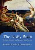 Libro in inglese The Noisy Brain: Stochastic Dynamics as a Principle of Brain Function Edmund T. Rolls Gustavo Deco