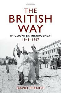 The British Way in Counter-Insurgency, 1945-1967 - David French - cover