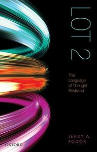 LOT 2: The Language of Thought Revisited - Jerry A. Fodor - cover