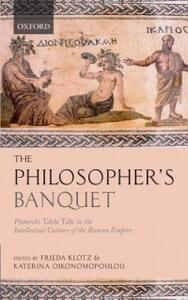 The Philosopher's Banquet: Plutarch's Table Talk in the Intellectual Culture of the Roman Empire - cover